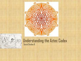 Understanding the Aztec Codex