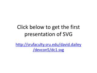 Click below to get the first presentation of SVG