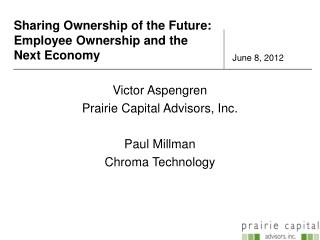 Sharing Ownership of the Future:  Employee Ownership and the Next Economy