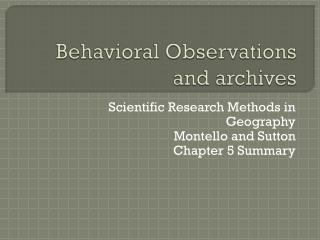 Behavioral Observations and archives