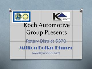 Koch Automotive Group Presents