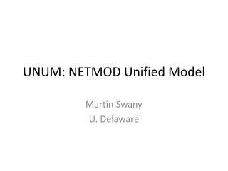 UNUM: NETMOD Unified Model