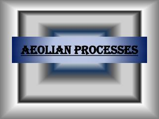 Aeolian  processes