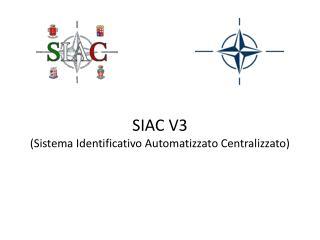 SIAC V3 (Sistema Identificativo Automatizzato Centralizzato)