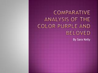 Comparative Analysis of The Color Purple and Beloved