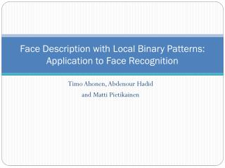 Face Description with Local  Binary Patterns:  Application to Face  Recognition