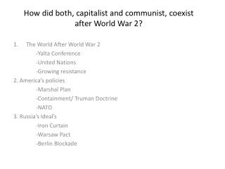How did both, capitalist and communist, coexist after World War 2?