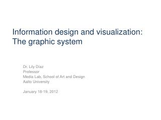 Information design and visualization: The graphic system