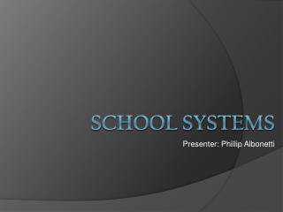 SCHOOL SYSTEMS