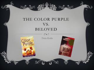 The Color Purple  vs. Beloved