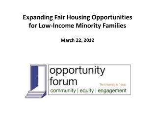 Expanding Fair Housing Opportunities for Low-Income Minority Families March 22, 2012