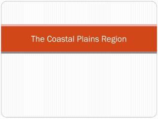 The Coastal Plains Region