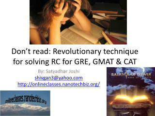 Don�t read: Revolutionary technique for solving RC for GRE, GMAT & CAT