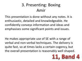 3. Presenting: Boxing Amir