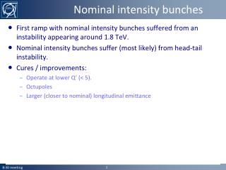 Nominal intensity bunches