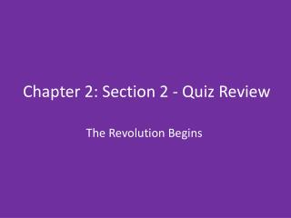 Chapter  2: Section 2 - Quiz  Review