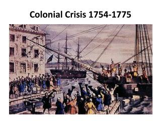 Colonial Crisis 1754-1775