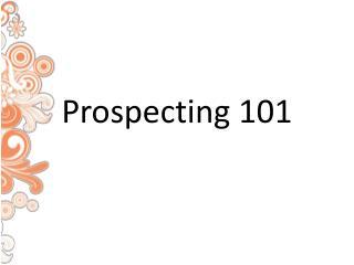 Prospecting 101