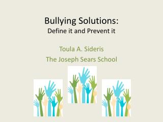 Bullying Solutions: Define  it and Prevent it