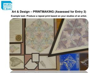 Art & Design – PRINTMAKING  (Assessed  for Entry 3)