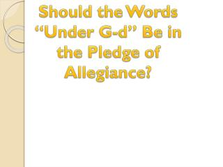 Should the Words �Under G-d� Be in the Pledge of Allegiance?