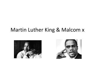 Martin Luther King & Malcom x