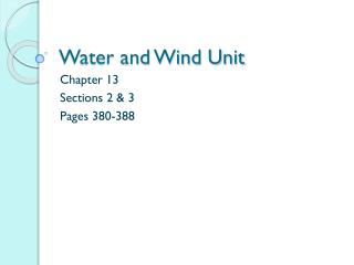 Water and Wind Unit