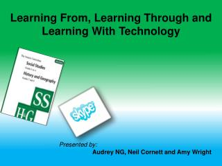 Learning From, Learning Through and Learning With Technology