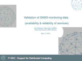 Validation of SAM3 monitoring data     (availability & reliability of services)