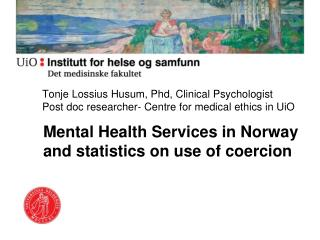 Mental Health Services in Norway and  statistics on use of coercion