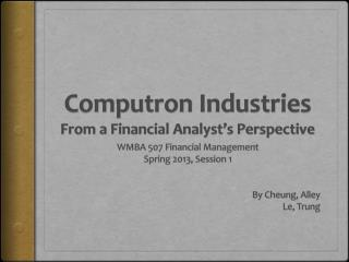 Computron  Industries From a Financial Analyst's Perspective
