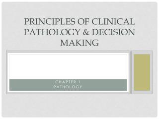 Principles of Clinical Pathology & Decision Making