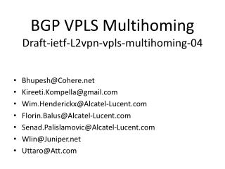 BGP VPLS  Multihoming Draft -ietf-L2vpn-vpls-multihoming-04