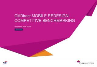 CitiDirect  MOBILE REDESIGN COMPETITIVE BENCHMARKING