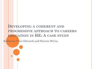 Developing a coherent and progressive approach to careers education in HE: A case study