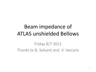 Beam impedance of  ATLAS unshielded Bellows