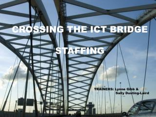 CROSSING THE ICT BRIDGE