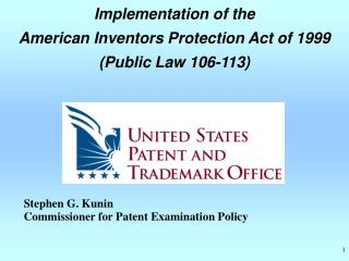 Implementation of the  American Inventors Protection Act of 1999 Public Law 106-113