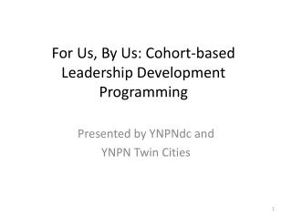 For Us, By Us: Cohort-based Leadership Development Programming