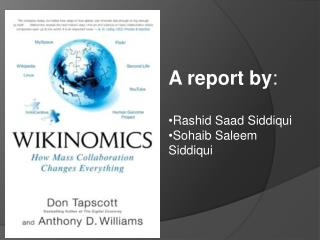 A report by : Rashid  Saad Siddiqui Sohaib Saleem Siddiqui