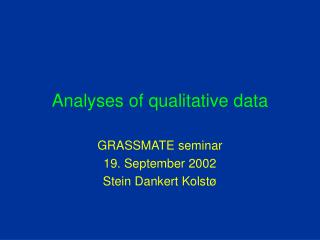Analyses of qualitative data