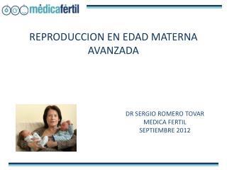 REPRODUCCION EN EDAD MATERNA AVANZADA