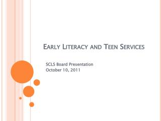 Early Literacy and Teen Services