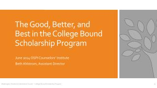 The Good, Better, and Best in the College Bound Scholarship Program