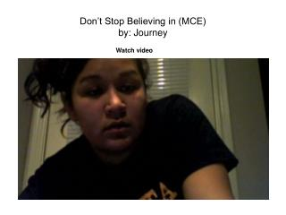 Don't Stop Believing in (MCE) by: Journey