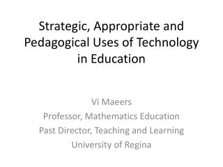 Strategic, Appropriate and Pedagogical Uses of Technology in Education