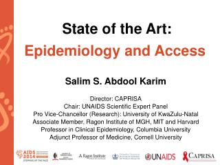 State of the  Art:  Epidemiology  and Access