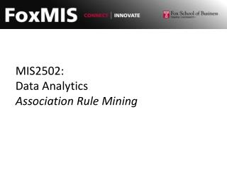 MIS2502: Data Analytics Association Rule Mining