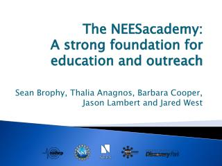 The  NEESacademy :  A strong foundation for education and outreach