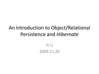An Introduction to Object/Relational Persistence and  Hibernate